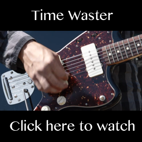 """Time Waster"" Music Video is GO"